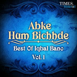 Abke Hum Bichhde - Best of Iqbal Bano, Vol. 1