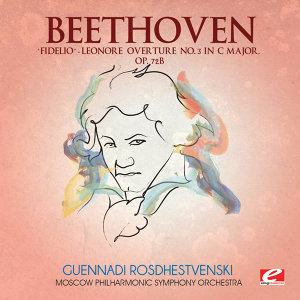 "Beethoven: ""Fidelio"" Leonore Overture No. 3 in C Major, Op. 72b (Digitally Remastered)"