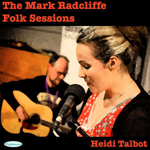 The Mark Radcliffe Folk Sessions: Heidi Talbot