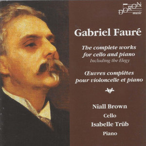 Fauré: Oeuvres complètes pour violoncelle et piano (The Complete Works for Cello and Piano)