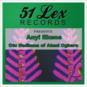 51 Lex Records Presents Anyi Ekene