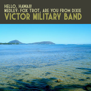 Hello, Hawaii! Medley: Fox Trot, Are You from Dixie