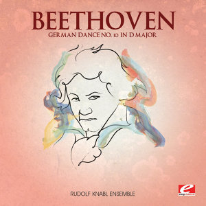 Beethoven: German Dance No. 10 in D Major (Digitally Remastered)