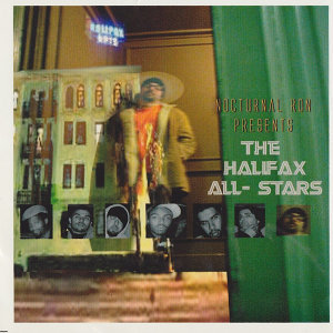 NOCTURNAL RON PRESENTS THE HALIFAX ALL-STARS VOL 1