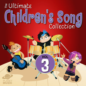 The Ultimate Children's Song Collection, Vol. 3