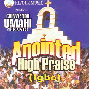 Anointed High Praise (Igbo)