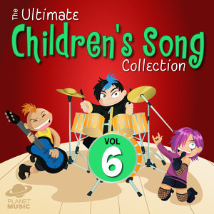 The Ultimate Children's Song Collection, Vol. 6