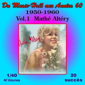 Du Music-Hall aux Années 60, Vol. 1/40: Mathé Altéry