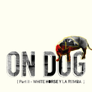 Part II - White Horse Y La Rumba