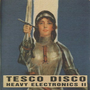 Tesco Disco - Heavy Electronics II
