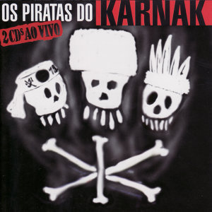 Os Piratas do Karnak - Ao Vivo