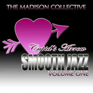 Cupid's Arrow Smooth Jazz Volume One