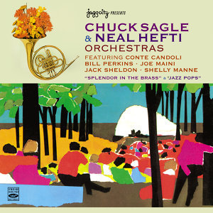 Chuck Sagle and Neal Hefti Orchestras. Splendor in the Brass / Jazz Pops