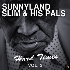 Sunnyland Slim & His Pals, Hard Times Vol. 3