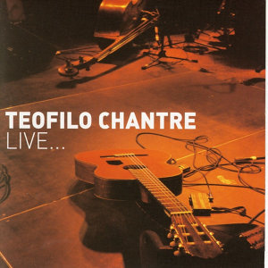 Teofilo Chantre Live...
