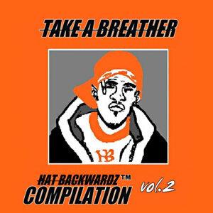 Hat Backwardz Compilation Vol. 2 - Take A Breather