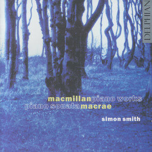 James MacMillan: piano works - Stuart MacRae: piano sonata