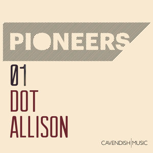 Pioneers: Dot Allison