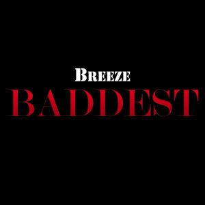 """""""Baddest"""""""