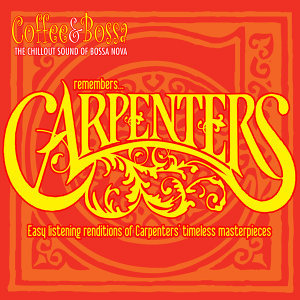 Coffee and Bossa: Remembers Carpenters