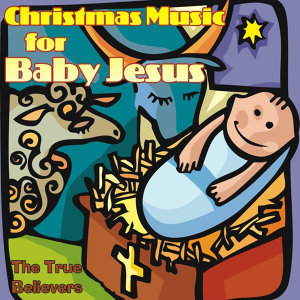 Christmas Music for Baby Jesus