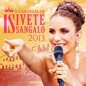 O Carnaval De Ivete Sangalo 2013 - Ao Vivo