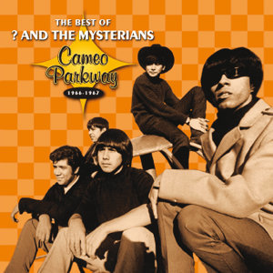 Cameo Parkway - The Best Of ? And The Mysterians (Original Hit Recordings)