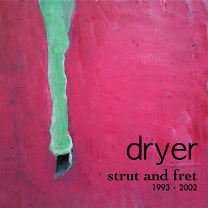 Strut and Fret: A collection of songs between 1993 - 2003 you missed the first time around