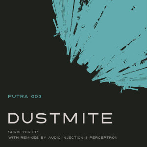 Futra 003: Dustmite - Surveyor EP