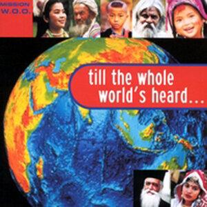 Till The Whole World's Heard