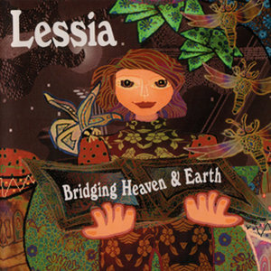 Lessia Bridging Heaven & Earth