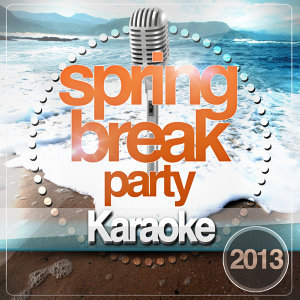 Spring Break Party Karaoke 2013