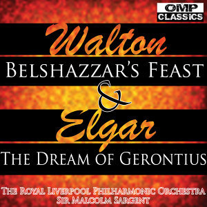 Walton: Belshazzar's Feast & Elgar: The Dream of Gerontius Op.38