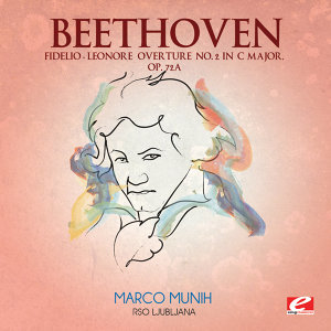"Beethoven: ""Fidelio"" Leonore Overture No. 2 in C Major, Op. 72a (Digitally Remastered)"