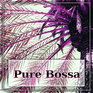 Pure Bossa - Stretching Chill Out, Electronic Vibes, Chill Out Stream, Ibiza Beach