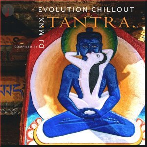 Evolution Chillout: Tantra (Compiled by DJ MNX)
