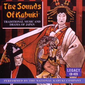 The Sounds of Kabuki - Traditional Music and Drama of Japan