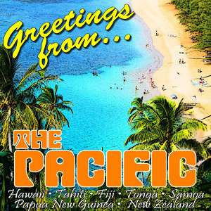 Greetings from the Pacific