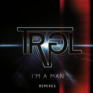 I'm A Man - Remixes