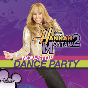 Hannah Montana 2 Non-Stop Dance Party
