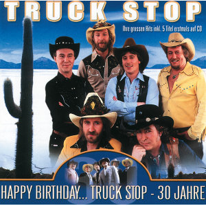 Happy Birthday... Truck Stop - 30 Jahre