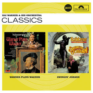Warner Plays Wagner / Swingin' Johann (Jazz Club)