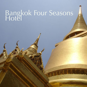 Bangkok Four Seasons Hotel