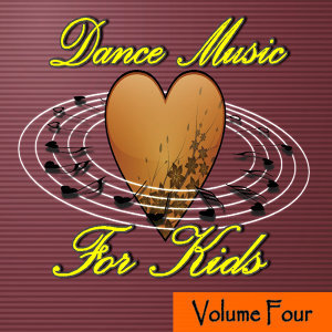 Dance Music for Kids, Vol. 4 (Special Edition)