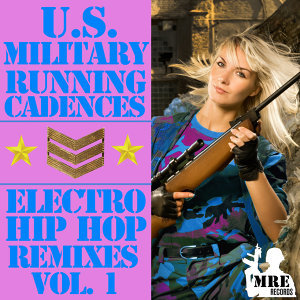 U.S. Military Running Cadences: Electro and Hip-Hop Remixes, Vol. 1