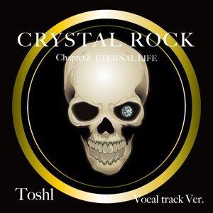 CRYSTAL ROCK Chapter2 ETERNAL LIFE Vocal track Ver.