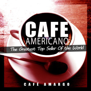 Cafe Americano (The Greatest Top Seller of the World)