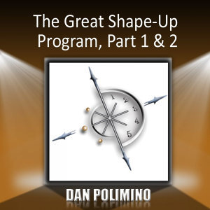 The Great Shape-Up Program, Part 1 & 2