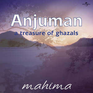 Anjuman : A Treasure Of Ghazals