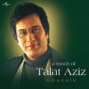 A Touch Of Talat Aziz